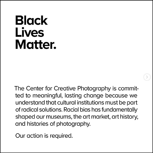 The Center for Creative Photography is committed to meaningful, lasting change because we understand that cultural institutions must be part of radical solutions.